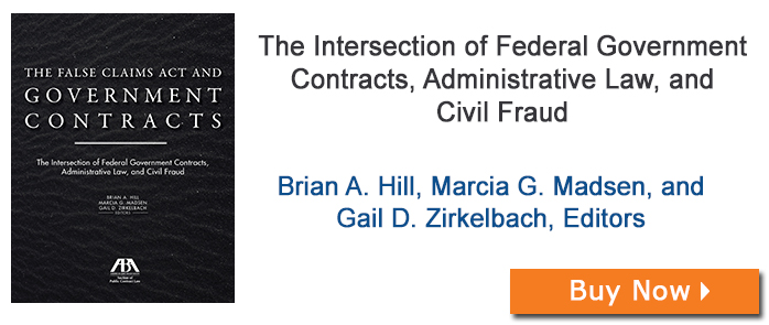The False Claims Act and Government Contracts: The Intersection of Federal Government Contracts, Administrative Law, and Civil Fraud