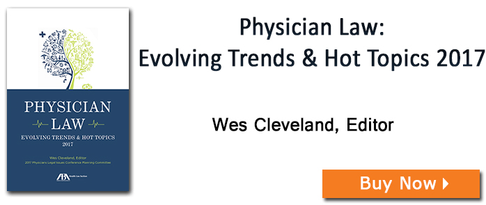 Physician Law: Evolving Trends & Hot Topics 2017