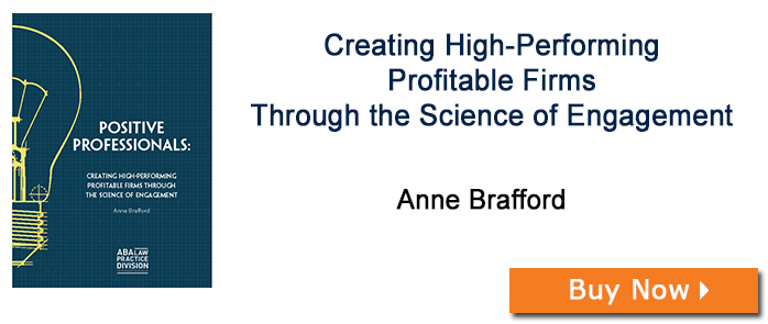 Positive Professionals: Creating High-Performing Profitable Firms Through The Science of Engagement