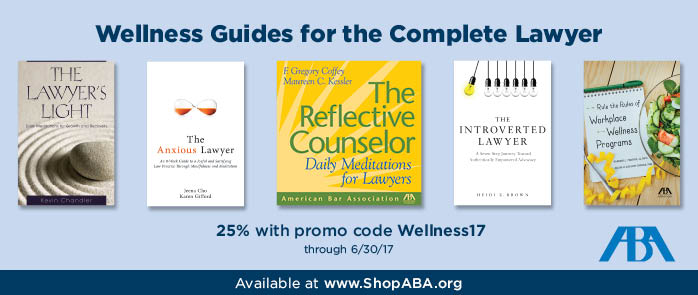 Wellness Guides for the Complete Lawyer - Save 25% with code Wellness17