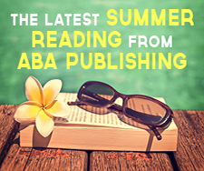 The Latest Summer Reading from ABA Publishing